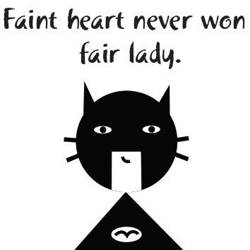 Angol - Faint heart never won...